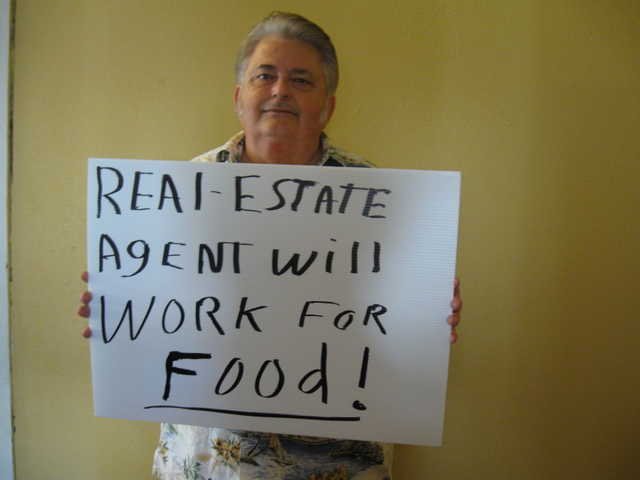 Real Estate Agent Will Work For Food !