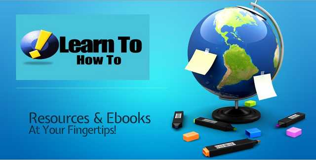 Learn To How To | Ebooks & Resources