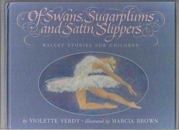 Of Swans, Sugar Plums And Satin Slippers * By Violette Verdy * Ha
