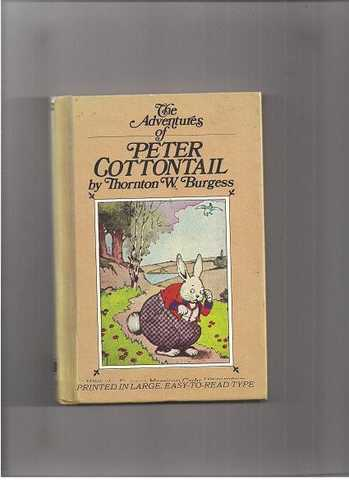 The Adventures Of Peter Cottontail * By Thorton W. Burgess
