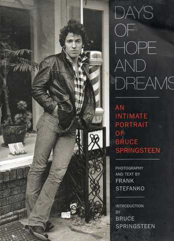 Days Of Hope And Dreams: An Intimate Portrait Of Bruce Springstee